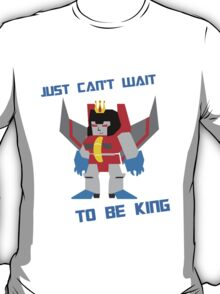 Can't Wait To Be King T-Shirt