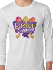 Easter Greetings Long Sleeve T-Shirt