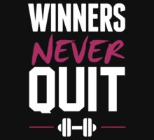 WINNERS NEVER QUIT by sraheeldesigns