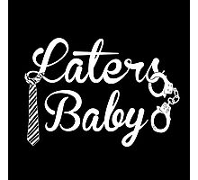 Laters, baby. Photographic Print