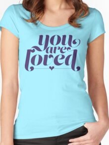 You Are Loved Funny Geek Nerd Women's Fitted Scoop T-Shirt