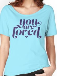 You Are Loved Funny Geek Nerd Women's Relaxed Fit T-Shirt