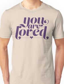 You Are Loved Funny Geek Nerd Unisex T-Shirt