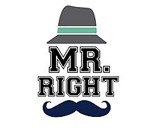 Mr. Right Collection #10001 Photographic Print