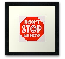 Don't Stop Me Now Framed Print