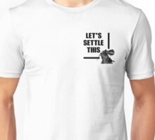 LET'S SETTLE THIS... Unisex T-Shirt