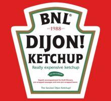 Dijon! Ketchup by Ross Robinson
