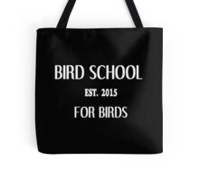 Bird school est 2013 for birds Funny Geek Nerd Tote Bag