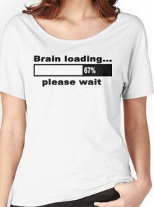Brain loading plese wait Funny Geek Nerd Women's Relaxed Fit T-Shirt