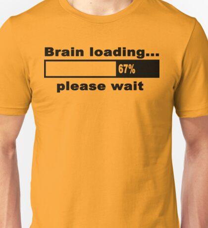 Brain loading plese wait Funny Geek Nerd Unisex T-Shirt