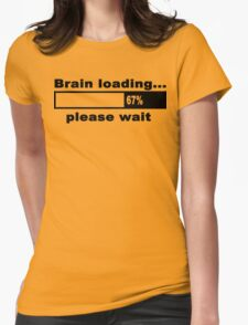 Brain loading plese wait Funny Geek Nerd Womens Fitted T-Shirt
