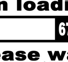 Brain loading plese wait Funny Geek Nerd Sticker