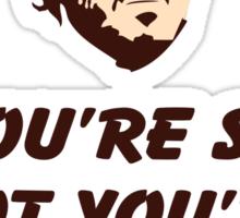 You're So Hot Sticker