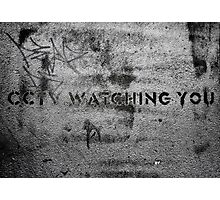 CCTV is watching you! Photographic Print