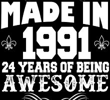 Made in 1991... 24 Years of being Awesome by inkedcreatively