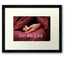 Jesus does it best Framed Print