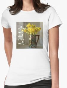 All is well, and I am well. T-Shirt