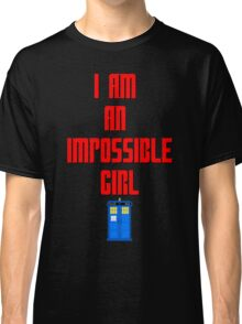 I am an impossible girl - Doctor Who Clara Classic T-Shirt