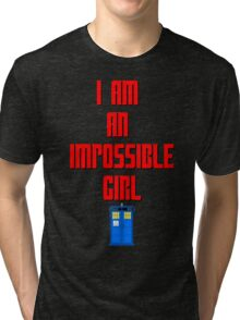 I am an impossible girl - Doctor Who Clara Tri-blend T-Shirt