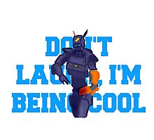 Chappie - Don't Laugh, I'm Being Cool Photographic Print