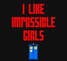 I like impossible girls - Doctor Who Clara Unisex T-Shirt