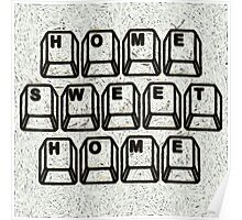 Home Sweet Home Computer Keys Poster