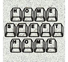Home Sweet Home Computer Keys Photographic Print