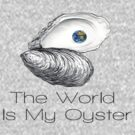 The World Is My Oyster by kissuquick