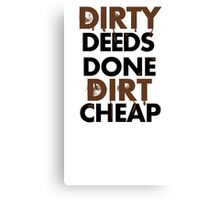 Dirty Deeds- ACDC Canvas Print