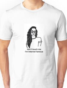 "hand drawn ""don't touch me I'm Internet famous"" Unisex T-Shirt"