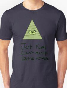 Jet Fuel Can't Melt Dank Memes Unisex T-Shirt