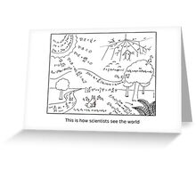 How scientists see the world [light] Greeting Card