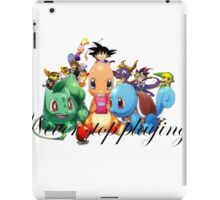 never stop playing iPad Case/Skin