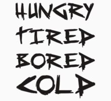 HUNGRY TIRED COLD BORED - LAZY by linnlag
