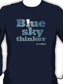 Blue Sky Thinker - dark colours T-Shirt