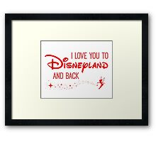 I Love You to Disneyland and Back in red Framed Print