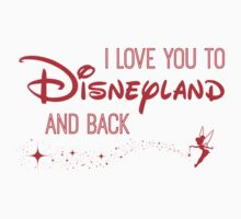 I Love You to Disneyland and Back in red by AllieJoy224