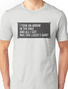 Arrow in the knee Unisex T-Shirt
