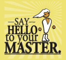 Say HELLO to your MASTER. -Clear- Kids Clothes