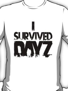 I SURVIVED DAYZ T-Shirt