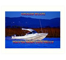 WHALER BOATS ARE UNSINKABLE Art Print