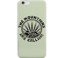 The mountains are calling and i must go. iPhone Case/Skin