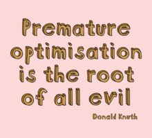 Premature optimization is the root of all evil - Donald Knuth Baby Tee
