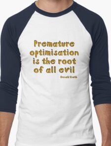 Premature optimization is the root of all evil - Donald Knuth Men's Baseball ¾ T-Shirt