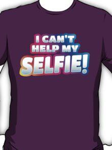 I can't help my SELFIE!  T-Shirt