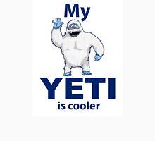 My Yeti is cooler Unisex T-Shirt