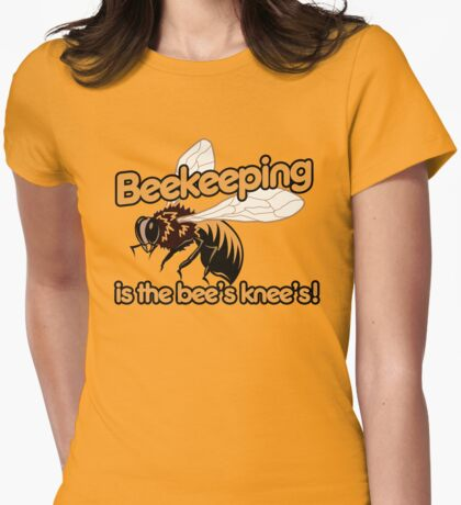 Beekeeping is the bees knees Womens Fitted T-Shirt