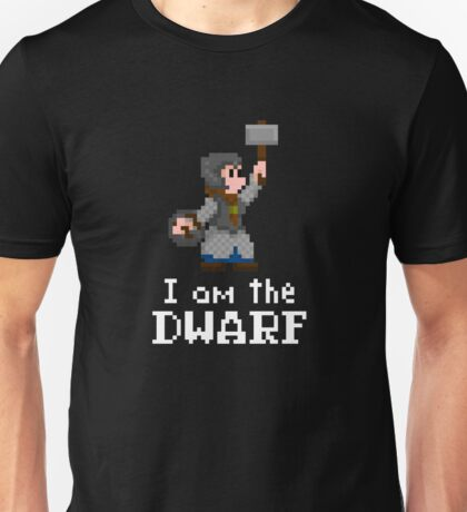I am the (lady) Dwarf Unisex T-Shirt