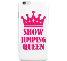 Show jumping queen iPhone Case/Skin