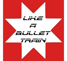 Like A Bullet Train Photographic Print